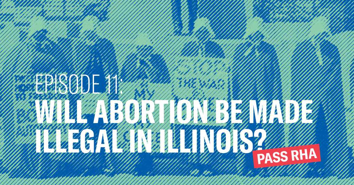 Will Abortion Be Made Illegal In Illinois?